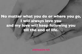 I Will Always Love You Quotes For Him Inspiration Romantic Love Quotes For Him That Makes Your Man Feel Happy Pixels