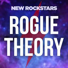 Rogue Theory: A New Rockstars Podcast