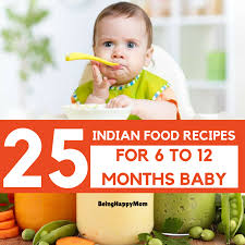 25 indian baby food recipes for 6 to 12 months