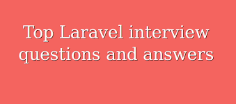 Top 20 Interview Questions Top 20 Laravel Interview Questions And Answers