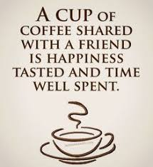 coffee and friends quotes. Brilliant Friends A Cup Of Coffee Shared With A Friend Is Happiness Tasted And Time Well  Spent Coffee Throughout And Friends Quotes D
