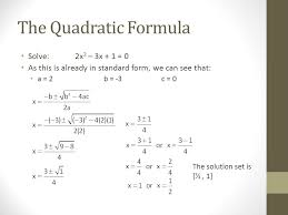 3 the quadratic formula solve 2x 2 3x 1 0 as this is already in standard form we can see that a 2b 3c 0 the solution set is ½ 1