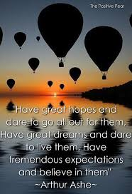 Inspirational Quotes About Hopes And Dreams Best Of Have Great Hopes Dreams Expectations The Positive Pear
