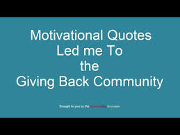 Motivational Quotes Led Me To The Giving Back Community YouTube Fascinating Quotes On Giving Back