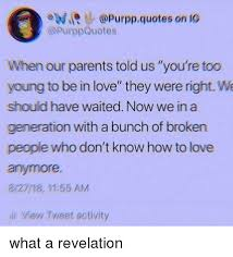 I Like You Quotes Impressive RPurppquotes on IG When Our Parents Told Us You're Too Young to Be