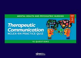 therapeutic communication nclex practice quiz 3 15 questions