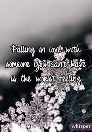Falling In Love With Someone You Can't Have Is The Worst Feeling Classy Being In Love With Someone You Cant Have