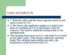 Letter of Credit 1 5 1 Both the seller and the er sign the contract and agree to pay by L C