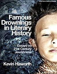 com famous drownings in literary history essays on st  famous drownings in literary history essays on 21st century jewishness by haworth kevin