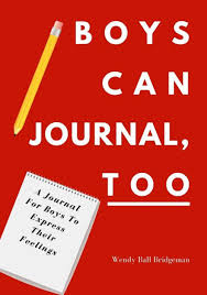 Boys Can Journal, Too: A Journal For Boys To Express Their Feelings by Wendy  Ball Bridgeman, Paperback   Barnes & Noble®