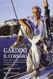 Gardini il corsaro. Storia della dynasty Ferruzzi: da Serafino alla  Montedison e a Enrico Cuccia: Amazon.de: Mazzuca, Alberto.: Bücher