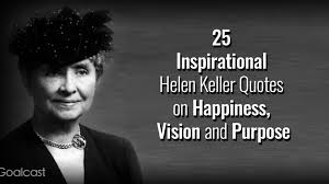 25 Inspirational Helen Keller Quotes On Happiness Vision And Purpose