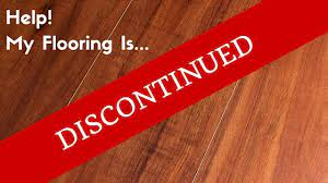 help my flooring has been discontinued