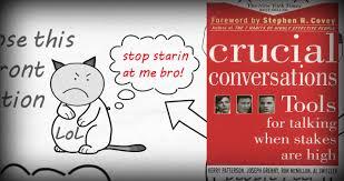 crucial conversations summary communication skills crucial conversations by joseph grenny