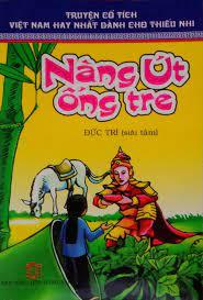 Truyện Cổ Tích Việt Nam Hay Nhất Dành Cho Thiếu Nhi Nàng Út Ống Tre