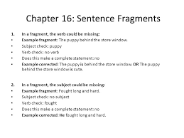 Sentence Fragments Chapter 17 Sentence Fragments A Sentence Fragment Is A Group Of