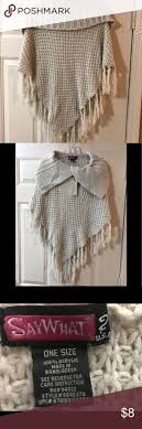 See More.  Gorgeous Say What Poncho OSFM. BEAUTIFUL COLOR. A taupe ivory. 2