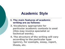 academic style i the main features of academic writing are as academic style i the main features of academic writing are as follows 3