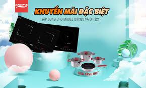 BẾP TỪ BINOVA: Khuyến mãi đặc biết khi mua bếp Chefs DIH320 và DIH321