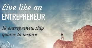 Entrepreneurship Quotes Stunning Live Like An Entrepreneur 48 Quotes To Inspire Exaltus