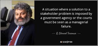 Government Quotes Cool R Edward Freeman Quote A Situation Where A Solution To A