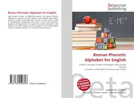 (assignment of words to letters): Roman Phonetic Alphabet For English 978 613 0 44062 6 6130440626 9786130440626