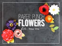 Paper Flower Punches Tutorial Easy Paper Flowers Using Punches Scrap Booking