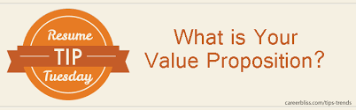 Resume Tip Tuesday What Is Your Value Proposition Careerbliss