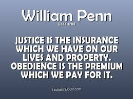 justice is the insurance which we have on our lives and property