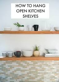 learn how to hang open kitchen shelves
