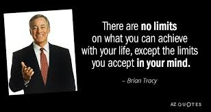 Brian Tracy Quotes Cool Brian Tracy Quote There Are No Limits On What You Can Achieve With