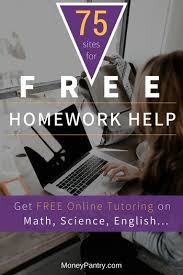 homework help sites get online tutoring help in  get help your homework on any subject math english science and