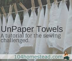 learn how to make your own unpaper towels even if you have limited sewing abilities