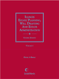 illinois estate planning will drafting and estate administration forms with practice mentary