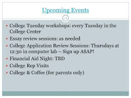 college knowledge class of ppt  upcoming events college tuesday workshops every tuesday in the college center essay review sessions