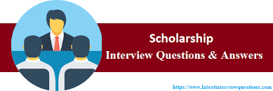 Scholarship Interview Questions Top 20 Scholarship Interview Questions And Answers Updated