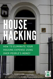 House Hacking Using Other Peoples Money Millennial Money