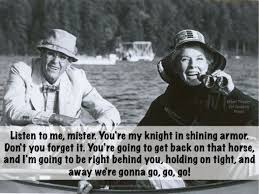 On Golden Pond Quotes On Golden Pond great movie quote Filmed in Squam Lake NH 2