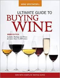 Wine Spectator Vintage Chart 2018 Wine Spectators Ultimate Buying Guide Wine Spectators