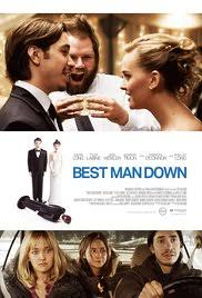 best man down imdb best man down poster