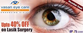 vasaneyecare vasan eye care mumbai lasik eye surgery coupons deals 2018