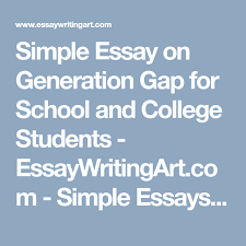 simple essay on generation gap for school and college students  simple essay on generation gap for school and college students essaywritingart com simple