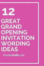 12 Great Grand Opening Invitation Wording Ideas Grand