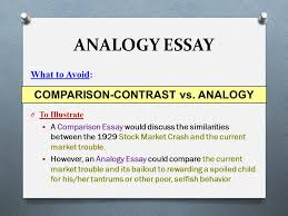 analogy essay pre writing the process analogy essay process  analogy essay what to avoid o to illustrate  a comparison essay would discuss the