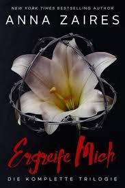 Ergreife Mich: Die komplette Trilogie eBook by Anna Zaires - Kobo