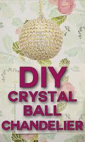 diy crystal ball chandelier