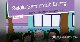 Kunci jawaban kelas 4 tema 2 selalu berhemat energi. Kunci Jawaban Tema 2 Kelas 4 Buku Siswa Tematik Kurikulum 2013 Revisi Pojok Edukasi