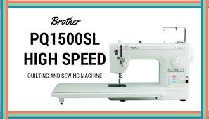 Brother PQ1500SL High Speed Quilting and Sewing Machine Review ... & brother pq1500sl review Adamdwight.com