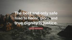 "George Washington Quote Mesmerizing George Washington Quote ""The Best And Only Safe Road To Honor"
