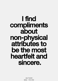 Compliment Quotes On Beauty Best of Physical Compliments Are Common Nonphysical Are Seldom I Like The